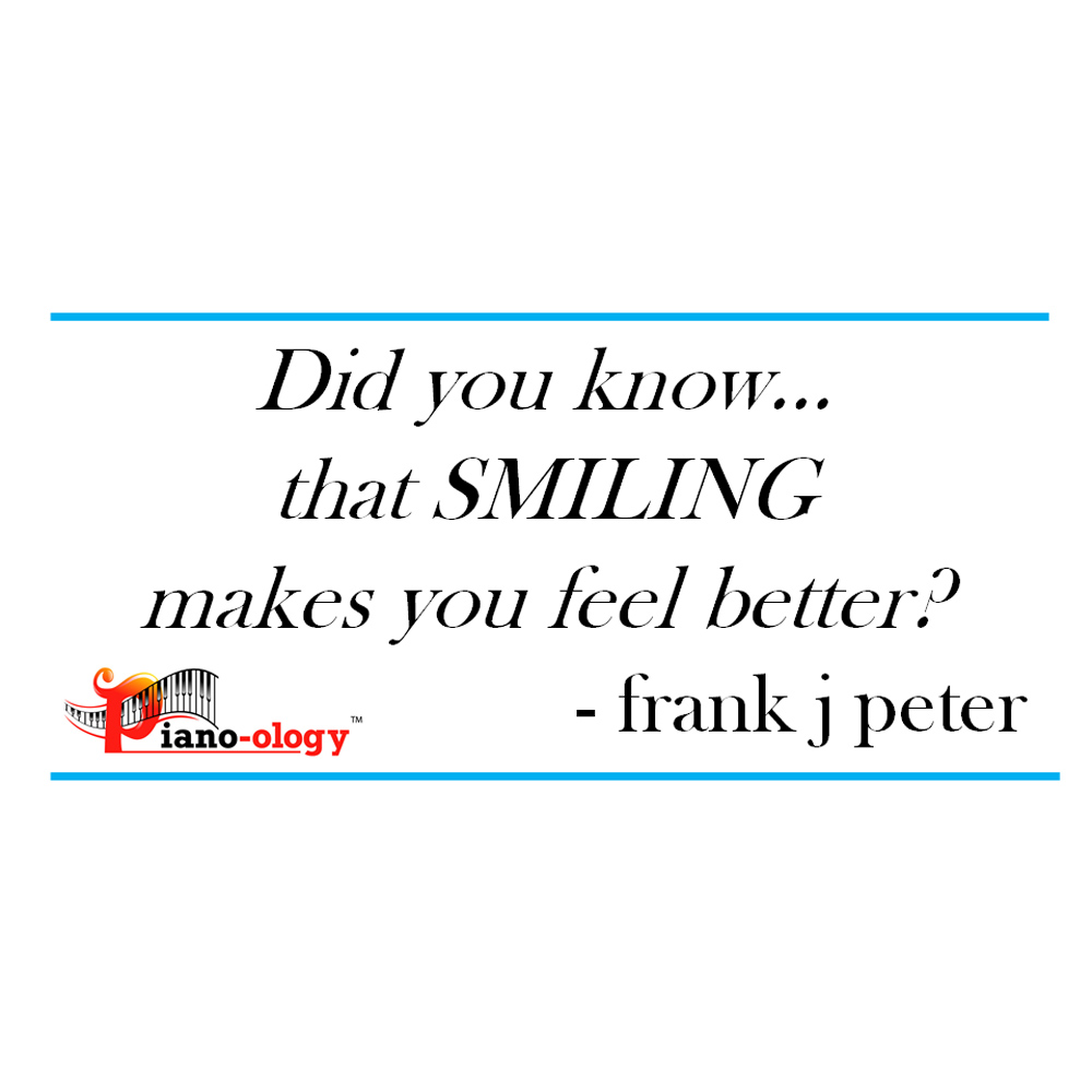 Did you know… that SMILING makes you feel better? - frank j peter
